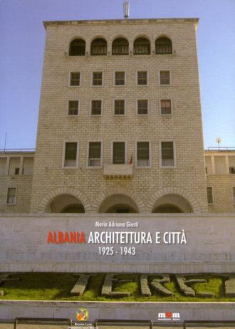 Albania Architettura e città 1925-1943_maschietto