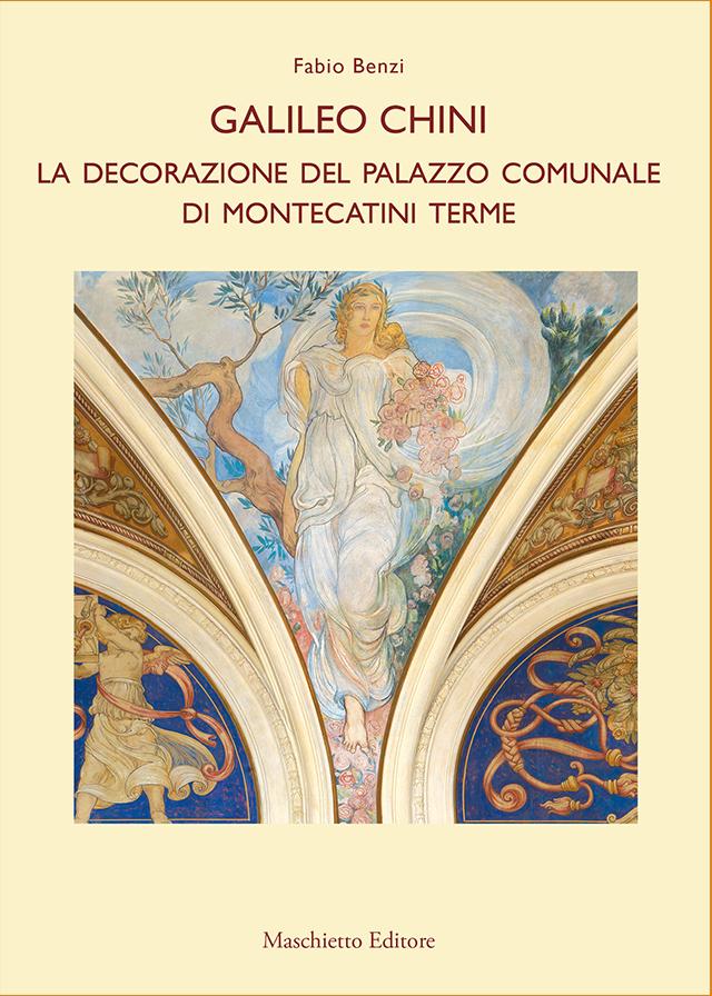 Galileo Chini.  La Decorazione del Palazzo Comunale di Montecatini Terme
