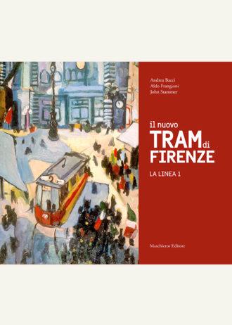 Il nuovo TRAM di Firenze. La linea 1_maschietto