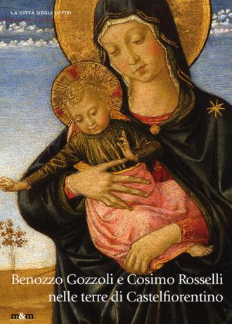 Benozzo Gozzoli e Cosimo Rosselli nelle terre di Castelfiorentino_maschietto