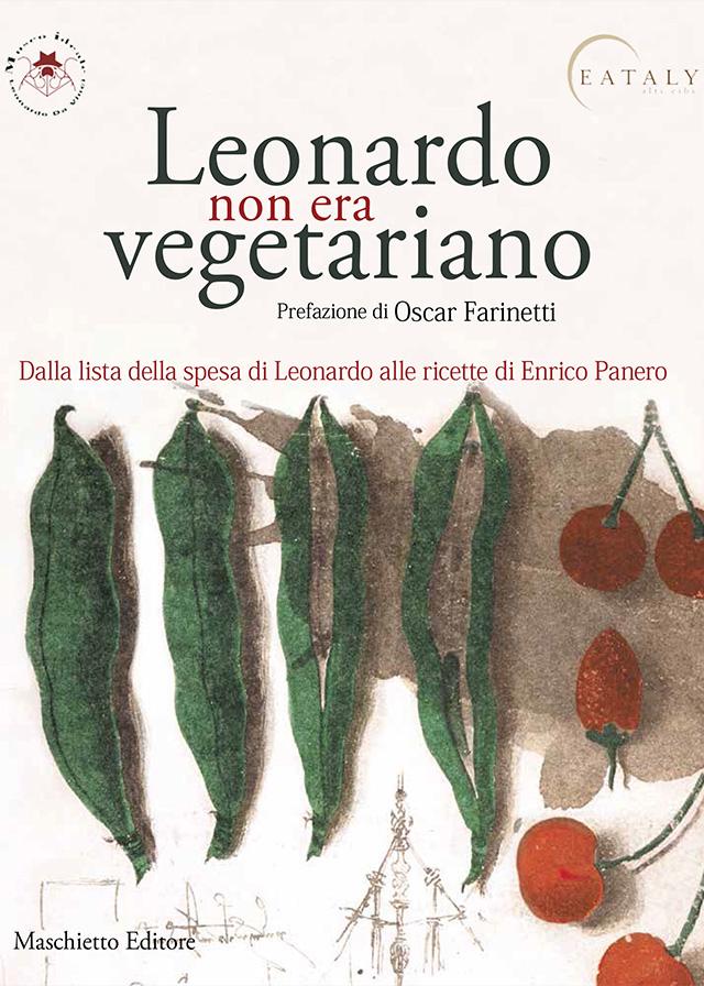 Leonardo non era vegetariano. Dalla lista della spesa di Leonardo alle ricette di Enrico Panero