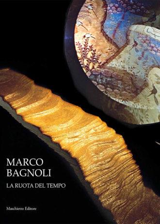 Marco Bagnoli. La ruota del tempo_maschietto