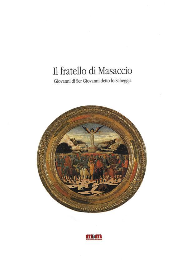 Il fratello di Masaccio. Giovanni di Ser Giovanni detto lo Scheggia_maschietto