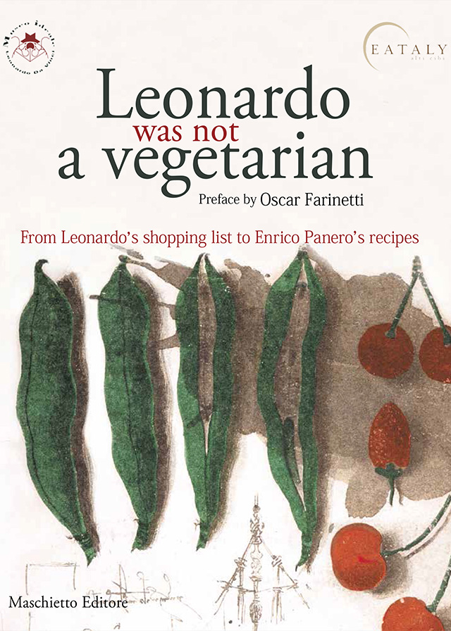 Leonardo was not a vegetarian. From Leonardo's shopping list to Enrico Panero's recipes