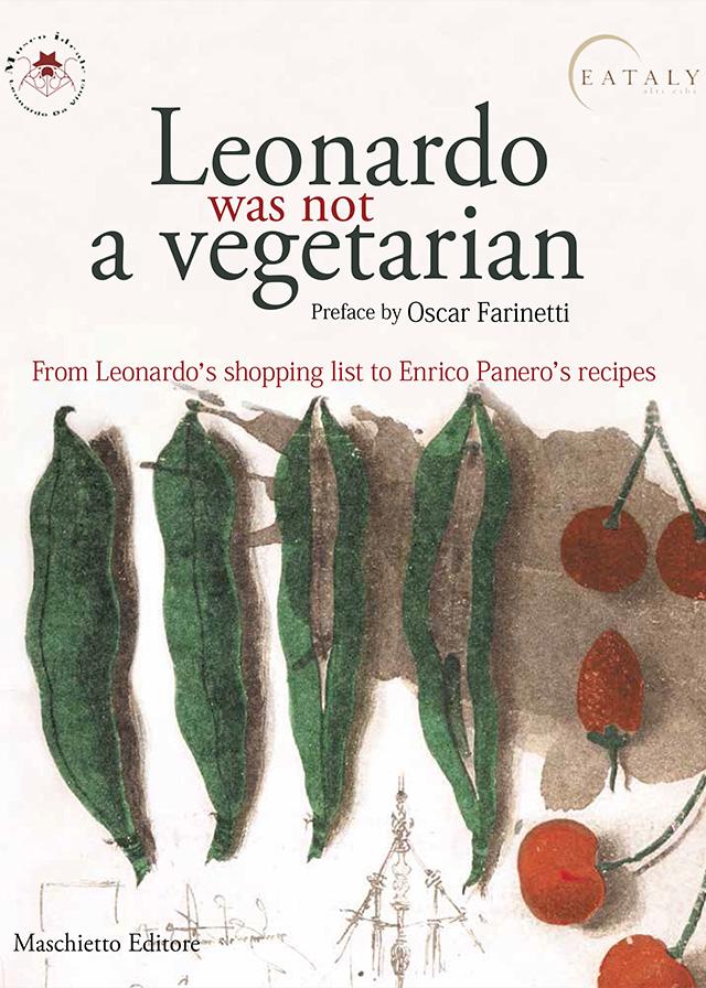 Leonardo was not a vegetarian. From Leonardo's shopping list to Enrico Panero's recipes