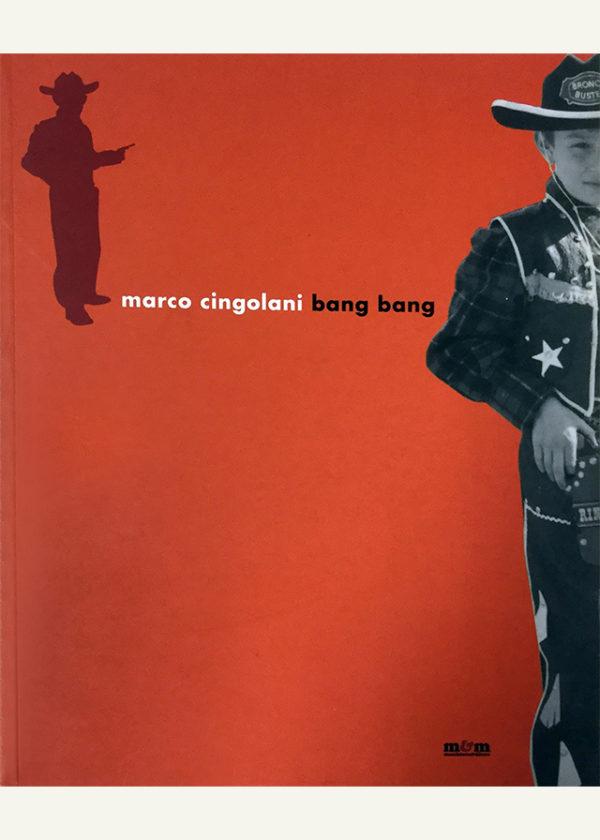 Marco Cingolani. Bang bang _maschietto