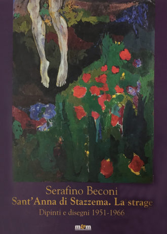 Serafino Beconi. Sant'Anna di Stazzema. La strage. Dipinti e disegni 1951-1966_maschietto
